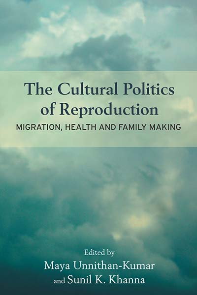 The Cultural Politics of Reproduction: Migration, Health and Family Making