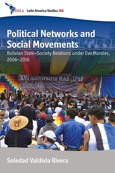 Political Networks and Social Movements: Bolivian State-Society Relations under Evo Morales, 2006-2016