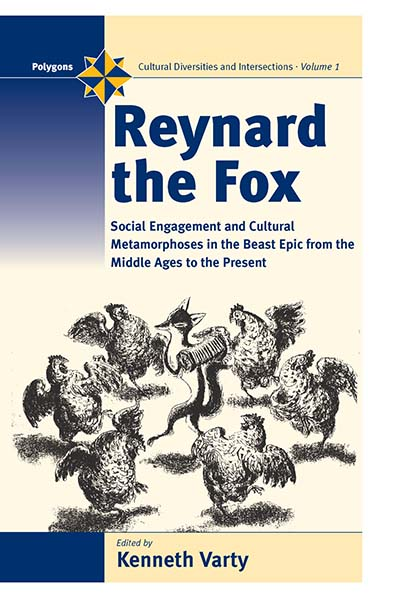 Reynard the Fox: Cultural Metamorphoses and Social Engagement in the Beast Epic from the Middle Ages to the Present
