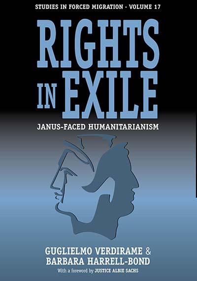 Rights in Exile: Janus-Faced Humanitarianism