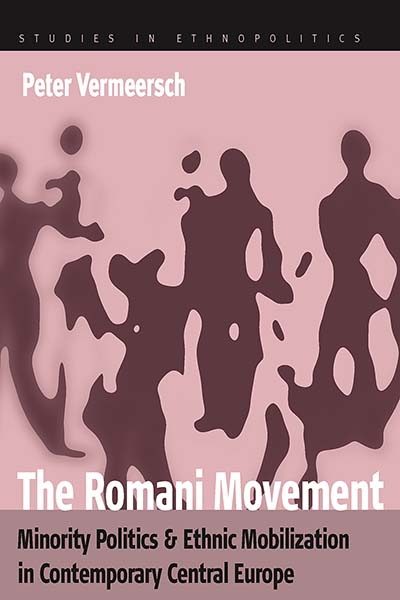 The Romani Movement: Minority Politics and Ethnic Mobilization in Contemporary Central Europe