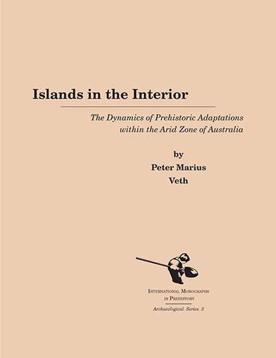Islands in the Interior: The Dynamics of Prehistoric Adaptations Within the Arid Zone of Australia