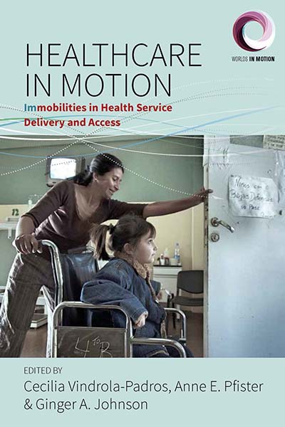 Healthcare in Motion: Immobilities in Health Service Delivery and Access