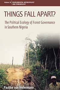 Things Fall Apart?: The Political Ecology of Forest Governance in Southern Nigeria