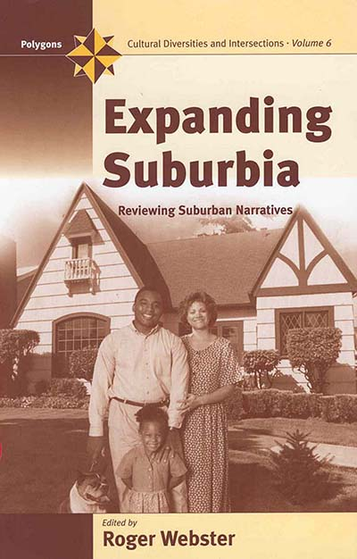 Expanding Suburbia: Reviewing Suburban Narratives