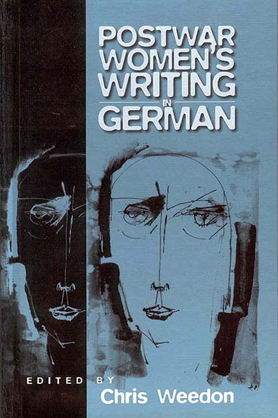 Post-war Women's Writing in German: Feminist Critical Approaches
