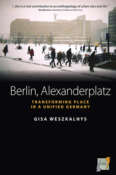 Berlin, Alexanderplatz: Transforming Place in a Unified Germany