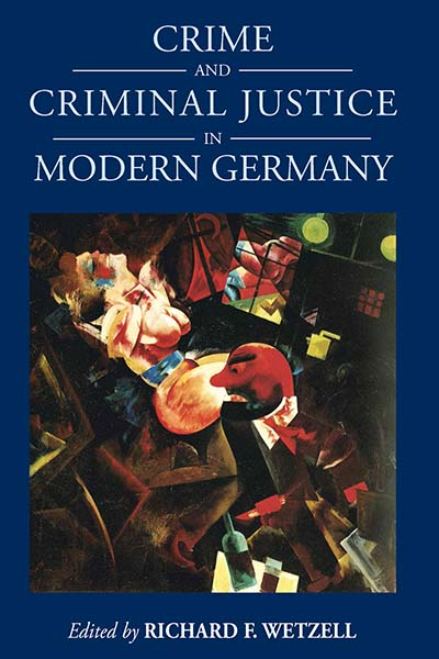 Crime and Criminal Justice in Modern Germany | Berghahn Books