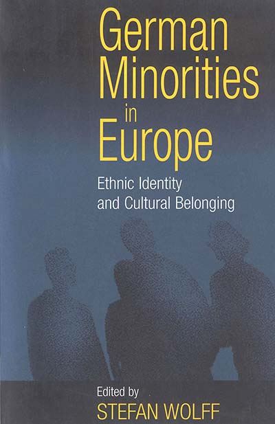 German Minorities in Europe: Ethnic Identity and Cultural Belonging