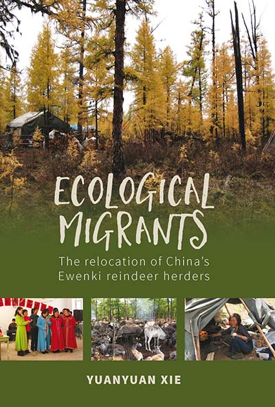 Ecological Migrants: The Relocation of China's Ewenki Reindeer Herders