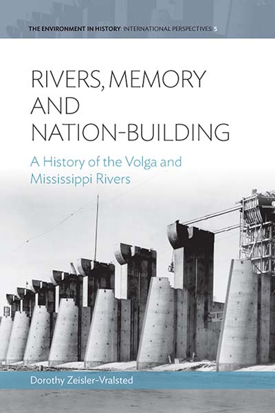 Rivers, Memory, And Nation-building: A History of the Volga and Mississippi Rivers