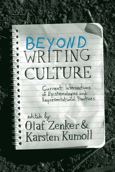 Beyond <i>Writing Culture</i>: Current Intersections of Epistemologies and Representational Practices